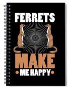 Ferret Lover Ferrets Make Me Happy Spiral Notebook
