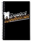 Funny Dentist Quote Dental Assistant Gift Spiral Notebook