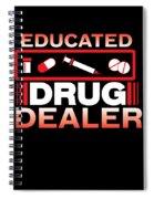 Funny Nurse Educated Drug Dealer Medicine Gift Spiral Notebook
