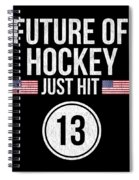 Future Of Ice Hockey Just Hit 13 Teenager Teens Spiral Notebook