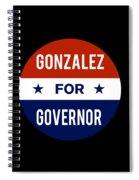 Gonzalez For Governor 2018 Spiral Notebook