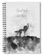 Good Luck Out There Black And White Spiral Notebook