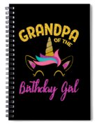 Grandpa Of The Unicorn Birthday Girl Spiral Notebook