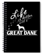 Great Dane Design Life Is Better With A Great Dane Paws Spiral Notebook