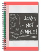 Greeting Card  Love Is Not Simple Spiral Notebook