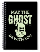 Halloween Shirt May The Ghost Be With You Gift Tee Spiral Notebook