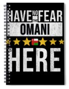 Have No Fear The Omani Is Here Spiral Notebook