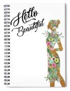 Hello Beautiful Spiral Notebook