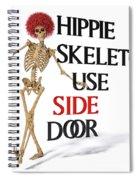 Hippie Skeletons Use Side Door Spiral Notebook