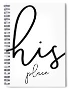 His Place Spiral Notebook