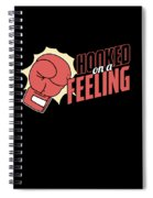 Hooked On A Feeling Boxers Sports Boxing Lovers Gifts Spiral Notebook