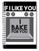 I Love Baking Bake Funny Baker Gift Spiral Notebook