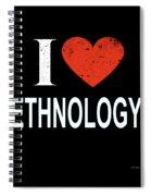 I Love Ethnology Spiral Notebook