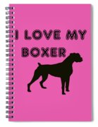 I Love My Boxer Spiral Notebook