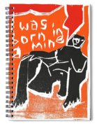 I Was Born In A Mine Woodcut 55 Spiral Notebook