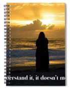 If You Don't Understand It... Spiral Notebook