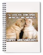 I'll Love You Even When We're Old And Wrinkly Spiral Notebook