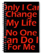 Inspirational Quotes - Life Quotes Spiral Notebook