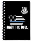 Iowa Police Appreciation Thin Blue Line I Back The Blue Spiral Notebook