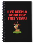 Ive Been A Good Boy This Year Spiral Notebook