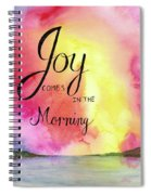 Joy Comes In The Morning Spiral Notebook