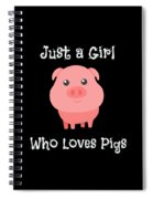 Just A Girl Who Loves Pigs Baby Pig Spiral Notebook