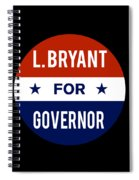 L Bryant For Governor 2018 Spiral Notebook