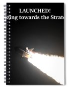 Launched And Heading Towards The Stratosphere Spiral Notebook