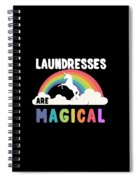 Laundresses Are Magical Spiral Notebook