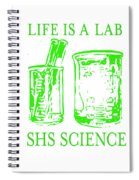 Life Is A Lab Spiral Notebook