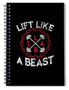 Lift Like A Beast Weightlifting Powerlifting Gym Spiral Notebook