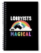 Lobbyists Are Magical Spiral Notebook