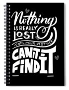 Lost Until Mom Cant Find It Funny Humor From Daughter Or Son Spiral Notebook