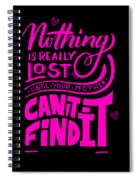 Lost Until Mom Cant Find It Funny Humor Mothers Day Spiral Notebook