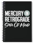 Mercury In Retrograde State Of Mind- Art By Linda Woods Spiral Notebook