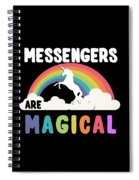 Messengers Are Magical Spiral Notebook