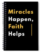 Miracles Happen Faith Helps Bible Christian Love Spiral Notebook
