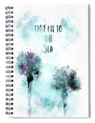 Modern Art Take Me To The Sea - Jazzy Watercolor Spiral Notebook
