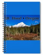 Mount Hood Oregon In Winter 01 Spiral Notebook