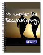 My Enemies Are Running Spiral Notebook
