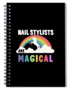 Nail Stylists Are Magical Spiral Notebook