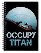 Occupy Titan Spiral Notebook