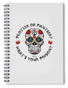 Plotter Or Pantser - What's Your Poison? Spiral Notebook