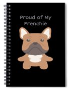 Proud Of My Frenchie Spiral Notebook