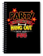 Pug Dog Party Spiral Notebook