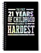 Rainbow Splat First 21 Years Of Childhood Always The Hardest Funny Birthday Gift Idea Spiral Notebook