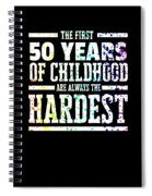 Rainbow Splat First 50 Years Of Childhood Always The Hardest Funny Birthday Gift Idea Spiral Notebook