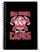 Real Heroes Dont Wear Capes Firefighter Spiral Notebook