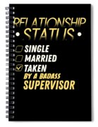 Relationship Status Taken By A Badass Supervisor Spiral Notebook