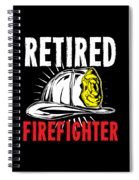 Retirement Retired Fire Fighter Retiree Gift Idea Spiral Notebook